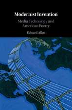 Modernist Invention: Media Technology and American Poetry