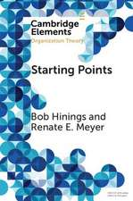 Starting Points: Intellectual and Institutional Foundations of Organization Theory