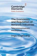 The Economics and Regulation of Network Industries
