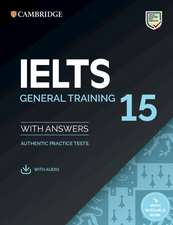 IELTS 15 General Training Student's Book with Answers with Audio with Resource Bank: Authentic Practice Tests