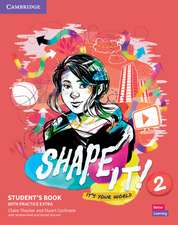Shape It! Level 2 Student's Book with Practice Extra