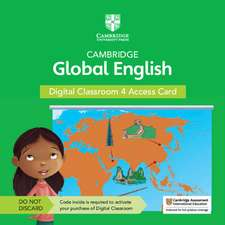 Cambridge Global English Digital Classroom 4 Access Card (1 Year Site Licence): For Cambridge Primary and Lower Secondary English as a Second Language