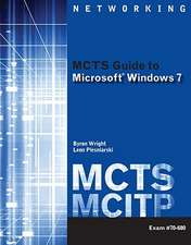 MCTS Guide to Microsoft Windows 7:  Exam #70-680 [With Access Code]