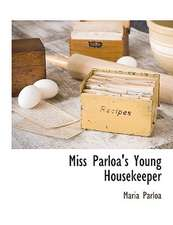 Miss Parloa's Young Housekeeper