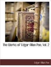 The Works of Edgar Allan Poe, Vol. 2