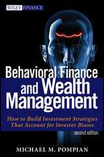 Behavioral Finance and Wealth Management: How to Build Investment Strategies That Account for Investor Biases