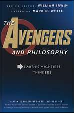 The Avengers and Philosophy: Earth′s Mightiest Thinkers