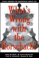 What′s Wrong With The Rorschach: Science Confronts the Controversial Inkblot Test