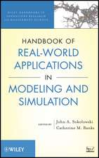 Handbook of Real–World Applications in Modeling and Simulation