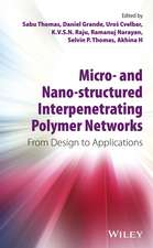 Micro– and Nano–Structured Interpenetrating Polymer Networks: From Design to Applications