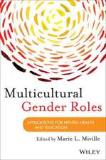 Multicultural Gender Roles:  Applications for Mental Health and Education