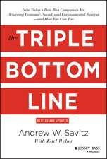 The Triple Bottom Line: How Today′s Best–Run Companies Are Achieving Economic, Social and Environmental Success – and How You Can Too
