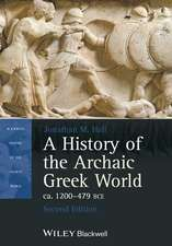 A History of the Archaic Greek World, ca. 1200–479 BCE