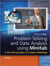 Problem Solving and Data Analysis Using Minitab: A Clear and Easy Guide to Six Sigma Methodology
