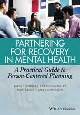 Partnering for Recovery in Mental Health: A Practical Guide to Person–Centered Planning