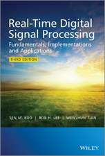 Real–Time Digital Signal Processing: Fundamentals, Implementations and Applications