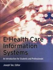 E–Health Care Information Systems: An Introduction for Students and Professionals