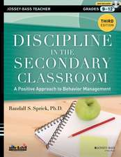 Discipline in the Secondary Classroom: A Positive Approach to Behavior Management with DVD