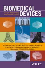 Biomedical Devices: Design, Prototyping, and Manufacturing