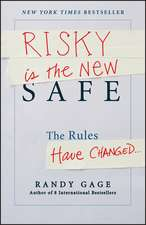 Risky is the New Safe: The Rules Have Changed . . .