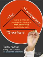The Transparent Teacher: Taking Charge of Your Instruction with Peer–Collected Classroom Data