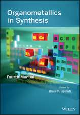 Organometallics in Synthesis: Fourth Manual