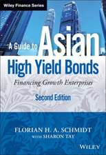 A Guide to Asian High Yield Bonds: Financing Growth Enterprises, + Website