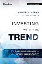 Investing with the Trend: A Rules–based Approach to Money Management