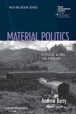 Material Politics: Disputes Along the Pipeline