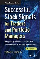 Successful Stock Signals for Traders and Portfolio Managers: Integrating Technical Analysis with Fundamentals to Improve Performance + Website