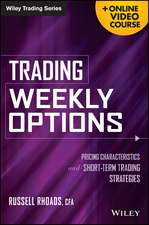 Trading Weekly Options: Pricing Characteristics and Short–Term Trading Strategies + Online Video Course