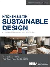 Kitchen and Bath Sustainable Design: Conservation, Materials, Practices