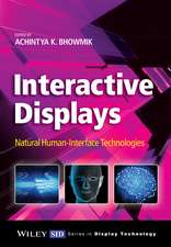 Interactive Displays: Natural Human–Interface Technologies
