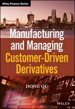 Manufacturing and Managing Customer–Driven Derivatives