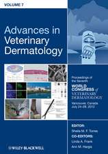 Advances in Veterinary Dermatology, Volume 7: Proceedings of the Seventh World Congress of Veterinary Dermatology, Vancouver, Canada, July 24 – 28, 2012