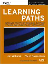 Learning Paths: Increase Profits by Reducing the Time It Takes Employees to Get Up–to–Speed