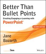 Better Than Bullet Points: Creating Engaging e–Learning with PowerPoint