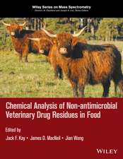 Chemical Analysis of Non–antimicrobial Veterinary Drug Residues in Food