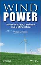 Wind Power: Turbine Design, Selection, and Optimization