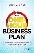 The One–Hour Business Plan: The Simple and Practical Way to Start Anything New