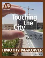 Touching the City: Thoughts on Urban Scale