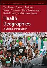 Health Geographies: A Critical Introduction