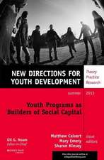 Youth Programs as Builders of Social Capital: New Directions for Youth Development, Number 138