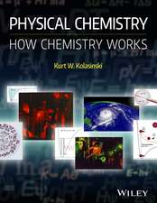 Physical Chemistry: How Chemistry Works