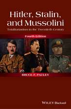 Hitler, Stalin, and Mussolini: Totalitarianism in the Twentieth Century