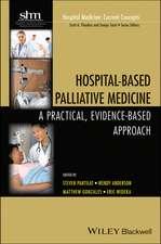 Hospital–Based Palliative Medicine: A Practical, Evidence–Based Approach