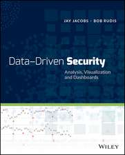 Data–Driven Security: Analysis, Visualization and Dashboards
