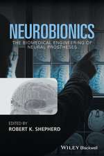 Neurobionics: The Biomedical Engineering of Neural Prostheses