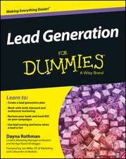 Lead Generation for Dummies:  A Realistic Guide to Sustained Motivation, More Productivity, and the Art of Working Well