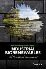 Industrial Biorenewables: A Practical Viewpoint